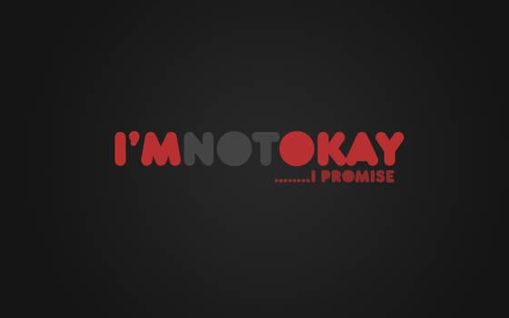 I'm Not Okay +I Promise+ by cho-oka