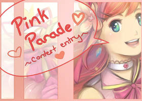 Pink Parade ~contest entry~