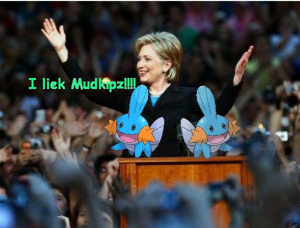 Hillary Clinton lieks Mudkipz by joyful-melody