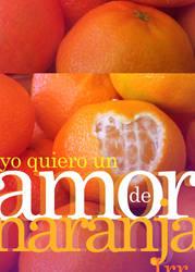 Yo quiero un AmordeNaranja 1 by irrangell