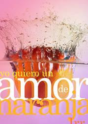 Yo quiero un AmordeNaranja 2 by irrangell