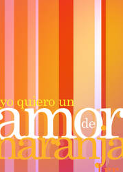 Yo quiero un AmordeNaranja 4 by irrangell