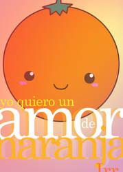 Yo quiero un AmordeNaranja 5 by irrangell