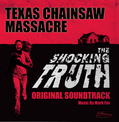 TEXAS CHAINSAW MASSACRE: The Shocking Truth OST