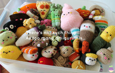 There's not such thing as too many amigurumis...