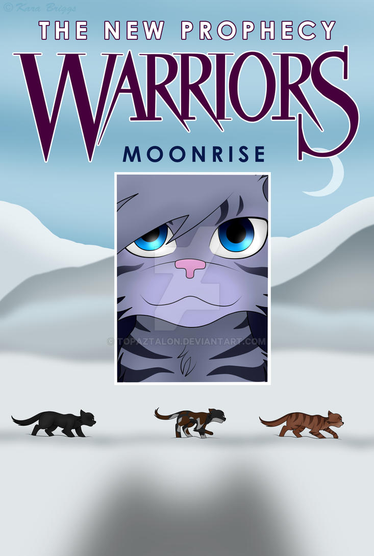 Warriors The New Prophecy Moonrise Book Cover By Toxic