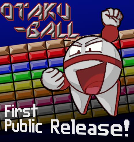 Otaku Ball: First Public Release! by Superjustinbros