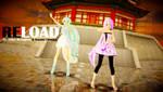 [UTAUxMMD] RELOAD [Trina and Chouko]