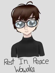 Rest In Peace Wowaka by YumiMegpoid