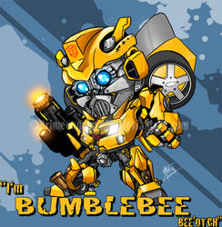 I'm bumblebee Bee'otch by PrimeCommander