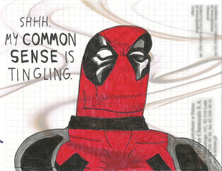 Deadpool's common sense is tingling