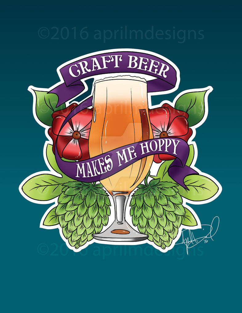 Craft Beer Makes Me Hoppy by aprilmdesigns