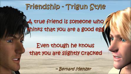 Friendship Trigun Style