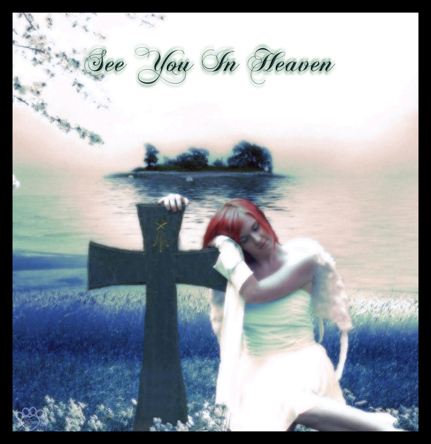 See You In Heaven by AshlieNelson