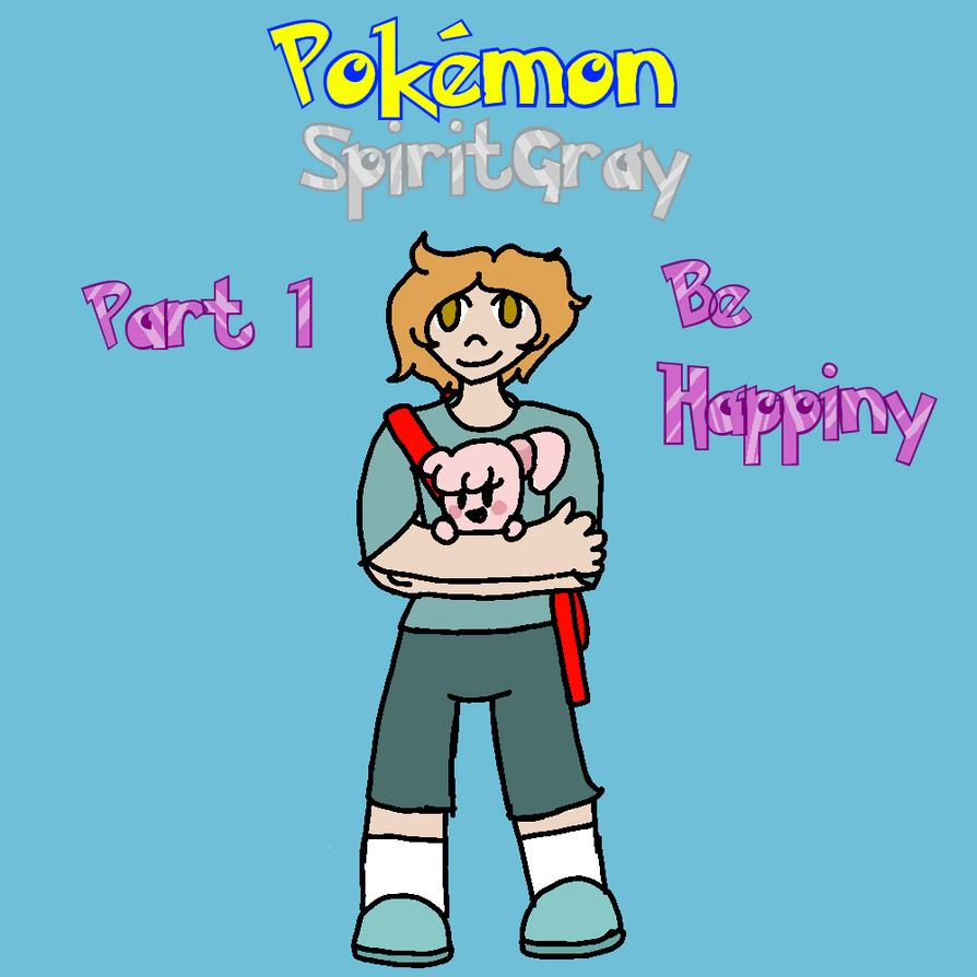 Pokemon: SpiritGrey Part 1 Cover by tAVROSxT3R3Z1LOVER