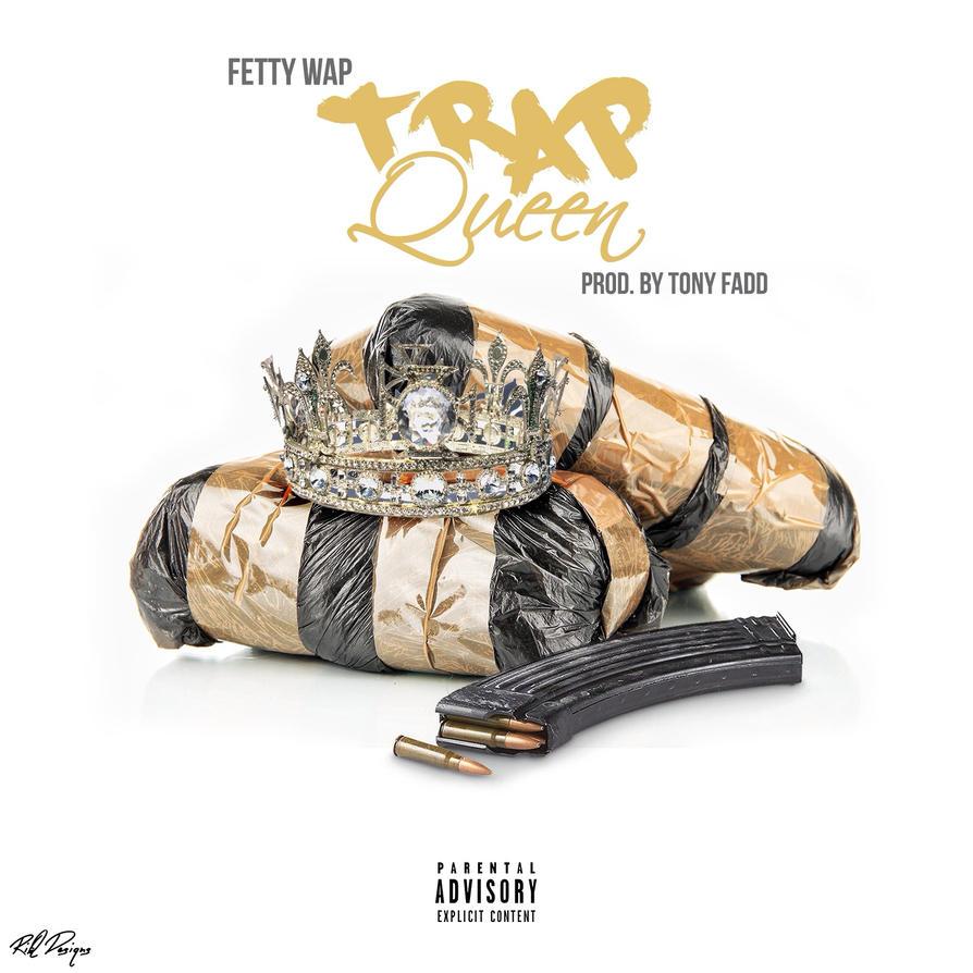 Trap queen fetty wap by riqdesiqns on deviantart