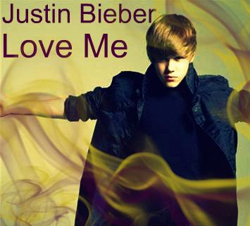 Justin Bieber: Love Me by BiteMe107x on DeviantArt