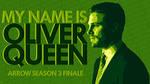 MY NAME IS OLIVER QUEEN - ARROW S3 FINALE DESKTOP