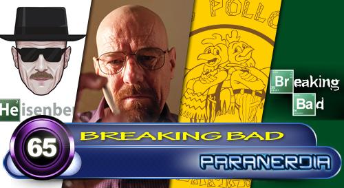 Paranerdia 065: Breaking Bad by Paranerdia