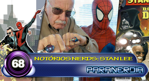 Paranerdia 068: Notorios Nerds: Stan Lee by Paranerdia