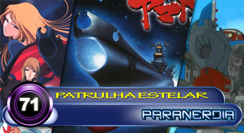 Paranerdia 071: Patrulha Estelar by Paranerdia