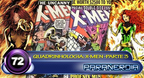 Paranerdia 072: Quadrinhologia: X-Men - Parte 3 by Paranerdia
