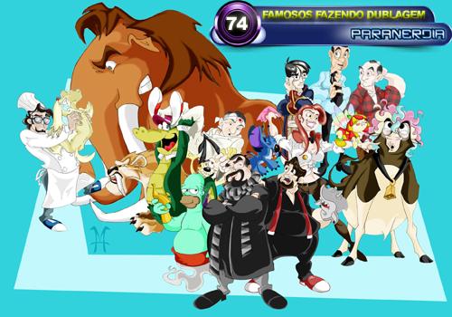 Paranerdia 074: Famosos Fazendo Dublagem by Paranerdia