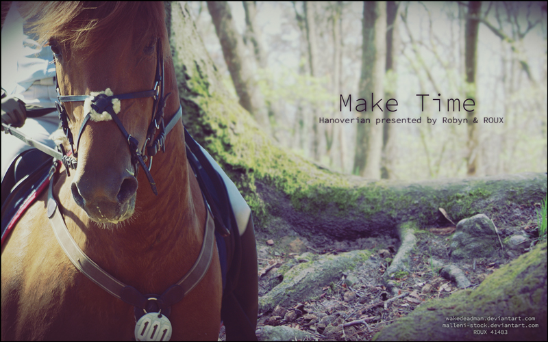 Make Time by RouxHP