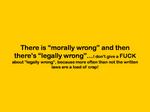 Morally Wrong vs Legally Wrong