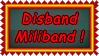 Stamp - Disband Miliband! by fmr0