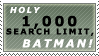 HOLY 1000 SEARCH LIMIT BATMAN by Demachic