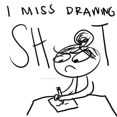 i miss drawing by RebelliousColors