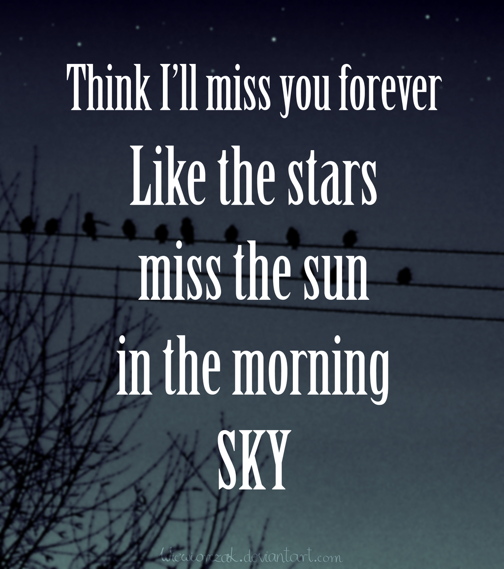 Sad I Miss You Quotes For Friends: Think I'll Miss You Forever... By Wiewiorczak On DeviantArt