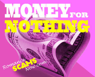 Money-for-nothing2 by RomanceScamsNow
