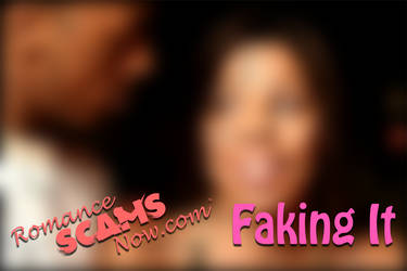 Faking-it by RomanceScamsNow
