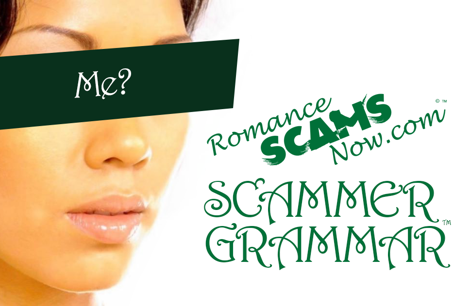 Scammer-grammar by RomanceScamsNow