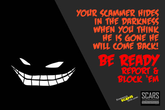 Scammers-hide-in-the-darkness-report-and-block-the by RomanceScamsNow