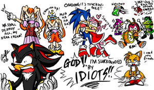 Shadow - Surrounded by IDIOTS.