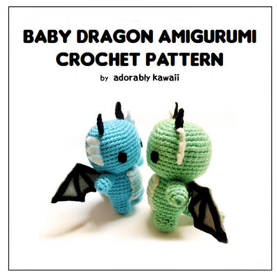 Amigurumi Dragon Wings Pattern : Baby Dragon Amigurumi Pattern Re-Release by adorablykawaii ...