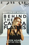 Behind The Camera Flashes - Wattpad Cover PREMADE