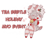 Tea Beetle Holiday MYO Event [CLOSED]