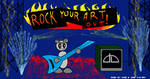 ROCK YOUR ART OUT. by animec20