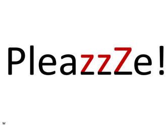 PleazzZe by ArtyWoodKeeper