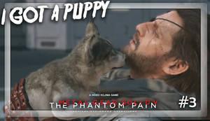 Metal Gear Solid V: TPP | #3 | I GOT A PUPPY!
