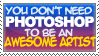 Photoshop doesn't make the art by o-rlyization