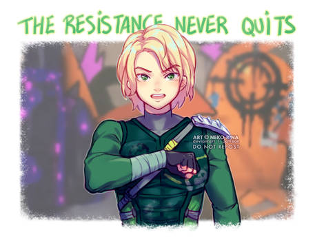 The Resistance Never Quits
