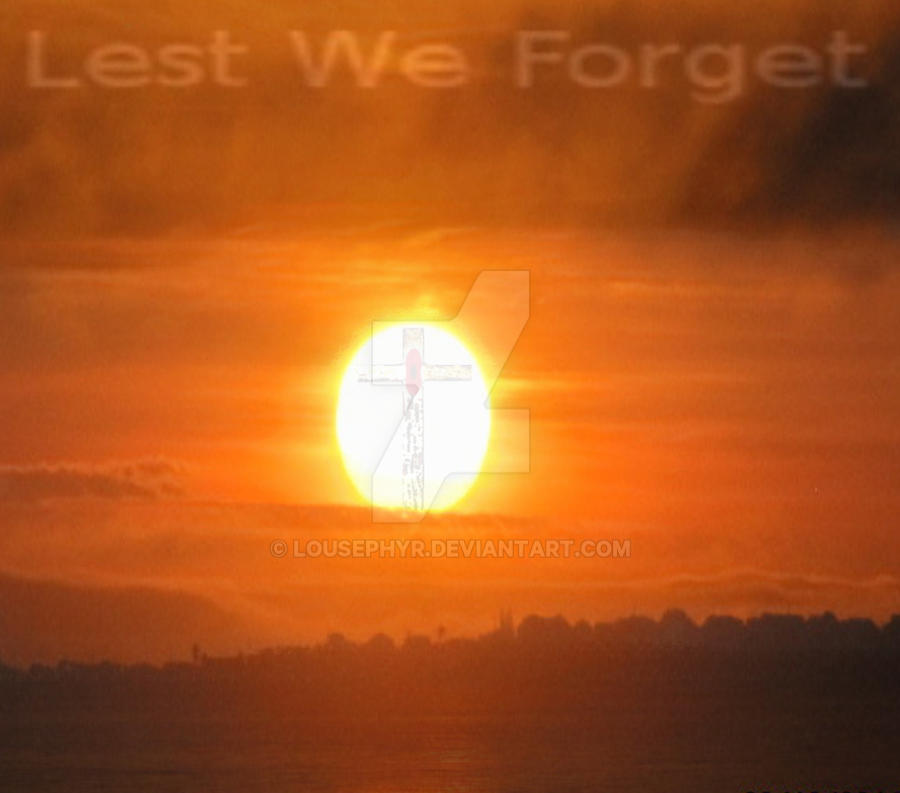 Lest we Forget by lousephyr