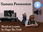 Samara Possession [link] by ovidius-naso