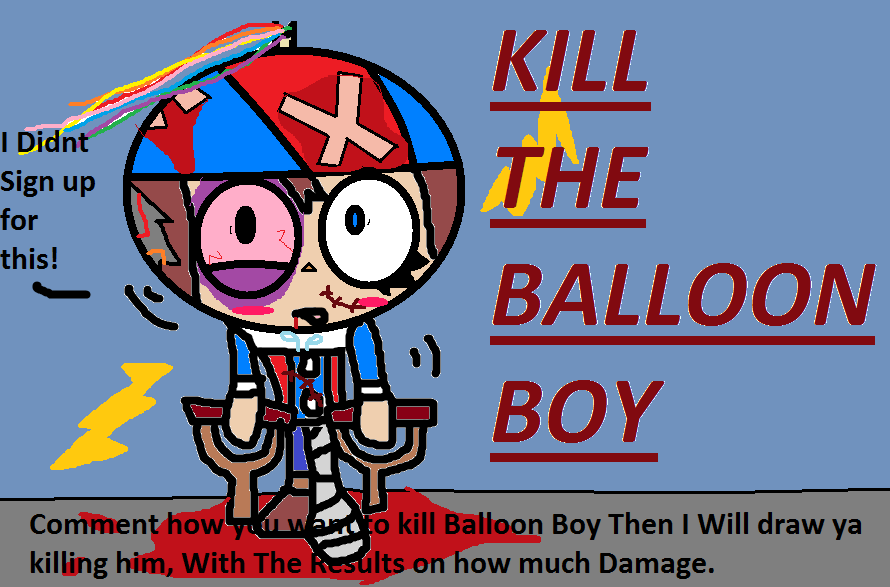Kill the balloon boy the game of revenge by lilshadowthehedgehog on