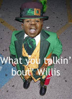 What you talkin' bout Willis by DrummerWolf